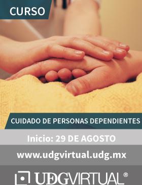 Cartel de invitación al curso: Cuidado de personas dependientes, que da inicio el 29 de agosto y se proporciona el enlace de UDGVirtual para consulta y mayores informes.