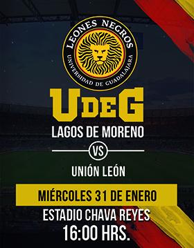Cartel de invitación para asistir al partido de futbol de UdeG Lagos de Moreno vs Unión León, el 31 de enero, a las 16:00 horas en el Estadio Chava Reyes de Lagos de Moreno, Jalisco.