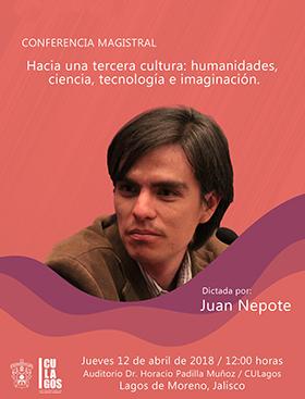 Cartel de invitación a la Conferencia magistral: Hacia una tercera cultura: humanidades, ciencia, tecnología e imaginación; el juéves 12 de abril a las 12:00 horas en el Auditorio Dr. Horacio Padilla Muñoz de CULagos.
