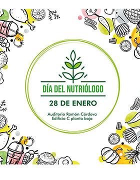 Cartel informativo sobre el Día del Nutriólogo,Conferencias. 28 de enero, de 9:00 A 13:55 h. en el Auditorio Ramón Córdova, edificio C, planta baja, CUCS