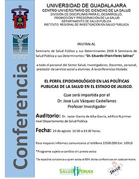 Cartel informativo sobre la Conferencia: El perfil epidemiológico en las políticas públicas de la salud en el Estado de Jalisco , el día 29 de agosto, a las  11:00 h. en el Auditorio Dr. Javier García de Alba García, CUCS