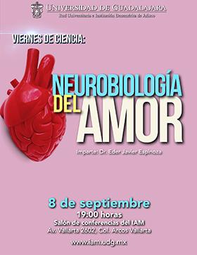 Cartel de invitación a los viernes de ciencia con la conferencia: Neurobiología del amor, que Imparte el Dr. Eder Javier Espinoza, el 8 de septiembre a las 19:00 horas, en el salón de conferencias del Instituto de Astronomía y Meteorología del CUCEI.