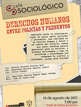 Cartel de invitación a la charla en el Café sociológico: Derechos humanos entre policías y presuntos, a realizarse el 14 de agosto a las19:00 horas, en el Fondo de Cultura Económica. Con entrada libre.