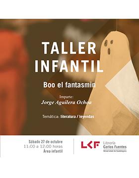 Cartel informativo sobre el Taller infantil: Boo el fantasmín, el 27 de octubre, a las 11:00 h. en el Área infantil de la Librería Carlos Fuentes