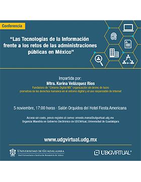 Cartel informativo sobre la Conferencia: Las tecnologías de la información frente a los retos de las administraciones públicas en México, el 5 de noviembre, a las 17:00 h. en el Salón Orquídea del Hotel Fiesta Americana
