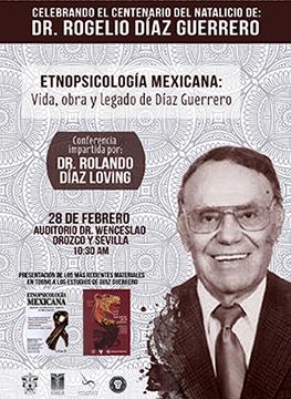 Cartel de la Conferencia: Etnopsicología mexicana: Vida, obra y legado de Díaz Guerrero. Imparte: Dr. Rolando Díaz Loving, 28 de febrero, 10:30 h.