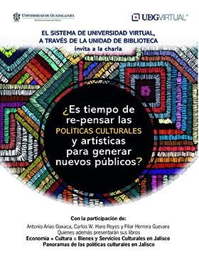 Cartel informativo sobre la Charla: ¿Es tiempo de re-pensar las POLÍTICAS CULTURALES y artísticas para generar nuevos públicos? el 30 de enero, 17:00 h. en Casa La Paz, UDGVirtual