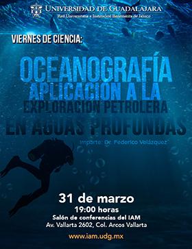 Cartel con dia, fecha, lugar y ponente de la Conferencia: Oceanografía aplicación a la exploración petrolera