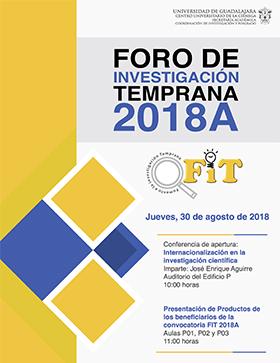 Cartel informativo sobre el Foro de Investigación Temprana 2018A, el 30 de agosto,a las  10:00 h. en el Auditorio del Edificio P del CUCIénega