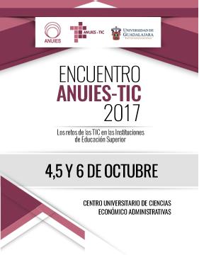 """Cartel con texto informativo del Encuentro ANUIES-TIC 2017 """"Los retos de las TIC en las Instituciones de Educación Superior""""; a celebrarse del 4 al 6 de octubre, en instalaciones del CUCEA. se proporciona enlace para la consulta de actividades."""