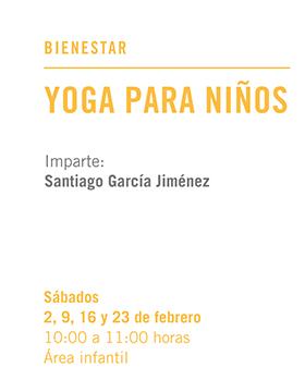 Cartel informativo sobre Yoga para niños, el 2, 9, 16 y 23 de febrero, de 10:00 a 11:00 h. en el  Área infantil, Librería Carlos Fuentes
