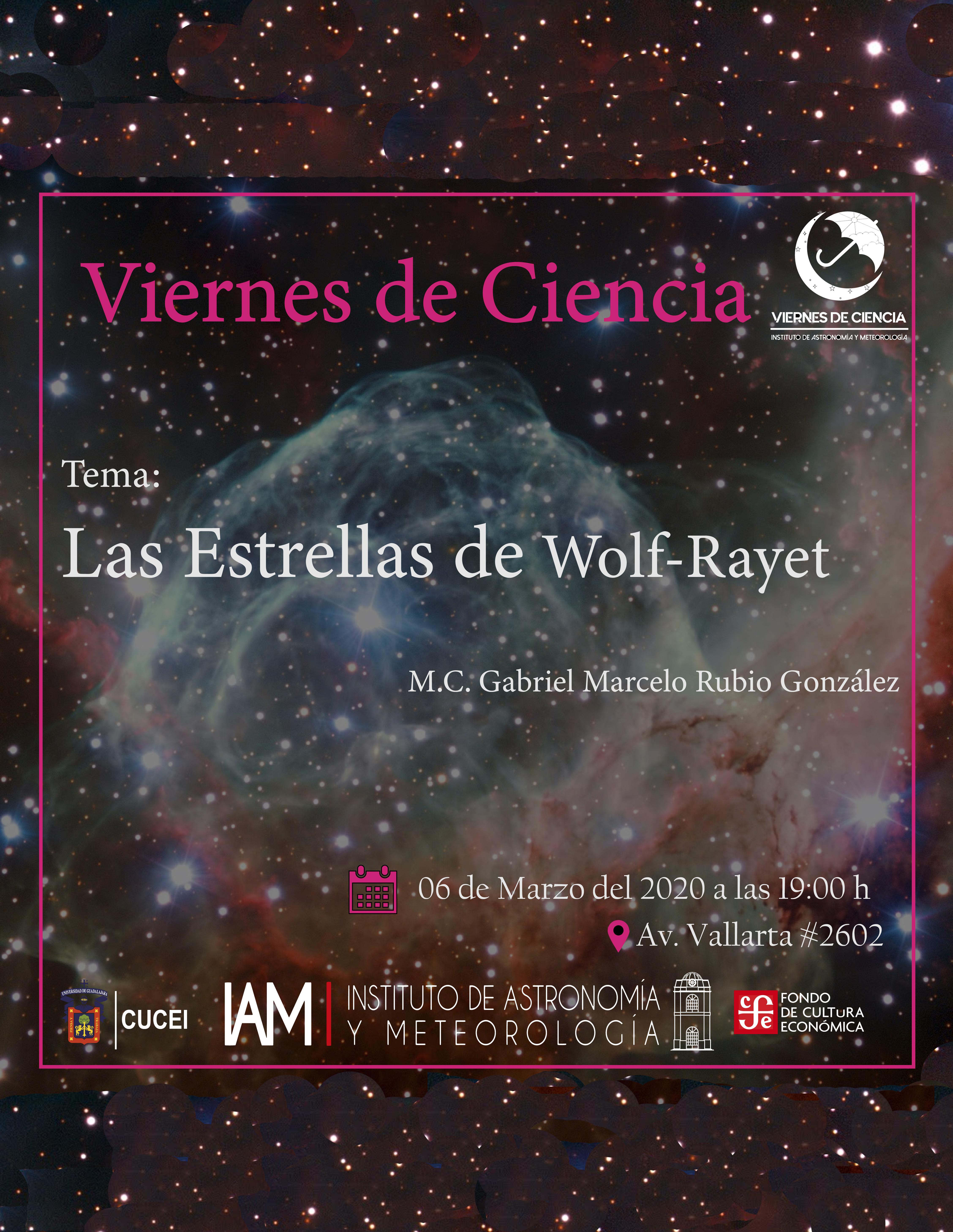 Viernes de Ciencia. Conferencia: Las estrellas de Wolf-Rayet a llevarse a cabo el 13 de marzo a las 19:00 horas.