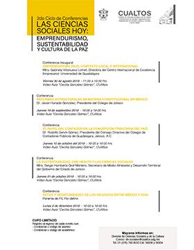 Cartel del Segundo Ciclo de Conferencias: Las ciencias sociales hoy: Emprendurismo, sustentabilidad y cultura de la paz. A realizarse en el Video aula Cecilia González Gómez del Centro Universitario de los Altos. Consulte las fechas y horarios