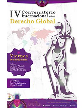 IV Conversatorio Internacional sobre Derecho Global a llevarse a cabo el 6 de diciembre de 9:00 a 14:00 horas.