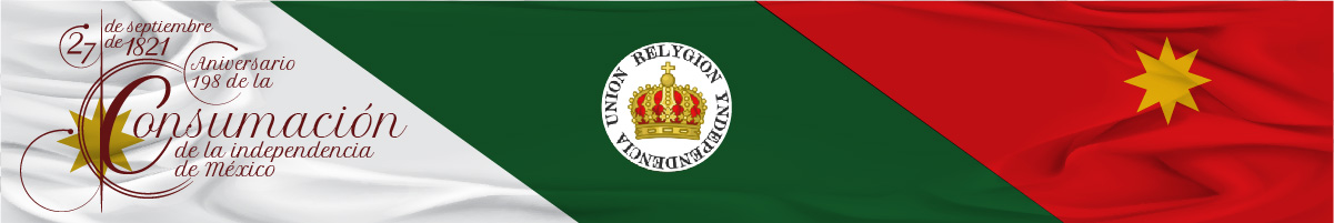 27 de septiembre de 1821- Aniversario 198 de la consumación de la Independencia Nacional