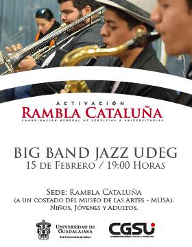 Cartel con texto informativo y alusivo al juéves de activación en la Rambla Cataluña con el Big Band Jazz UdeG. Evento a realizarse el 15 de febrero a las 19:00 horas.