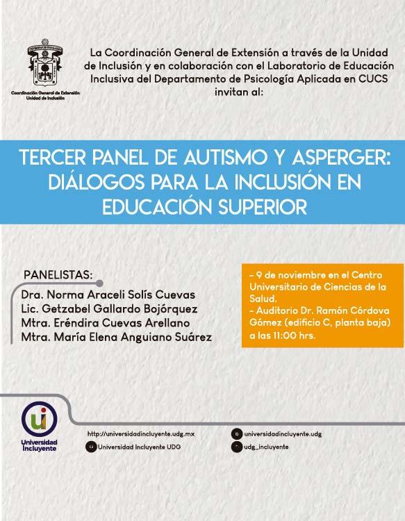 """Tercer Panel """"Autismo y Asperger: Diálogos por la Inclusión en Educación Superior, el 9 de noviembre, a las 11:00 h. en el Auditorio Dr. Ramón Córdova Gómez, CUCS"""