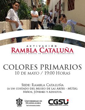 Cartel informativo y de invitación al Jueves de activación de Rambla Cataluña: Colores primarios. A realizarse el 10 de mayo, a las 19:00 horas. En la Rambla Cataluña ¡Entrada libre!