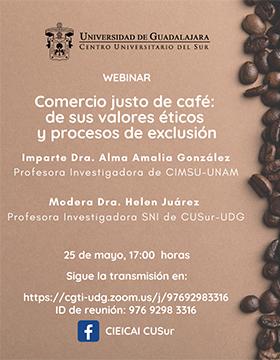 """Webinar: """"Comercio justo de café: De sus valores éticos y sus procesos de exclusión"""""""