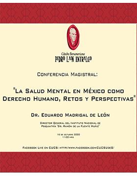 Conferencia magistral: La salud mental en México como derecho humano, retos y perspectivas