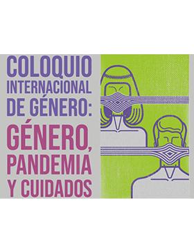 Coloquio Internacional de Género: Género, pandemia y cuidados