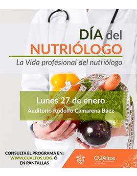 Día del nutriólogo. La vida profesional del nutriólogo a llevarse a cabo el 27 de enero a las 10:00 a 14:00 horas.