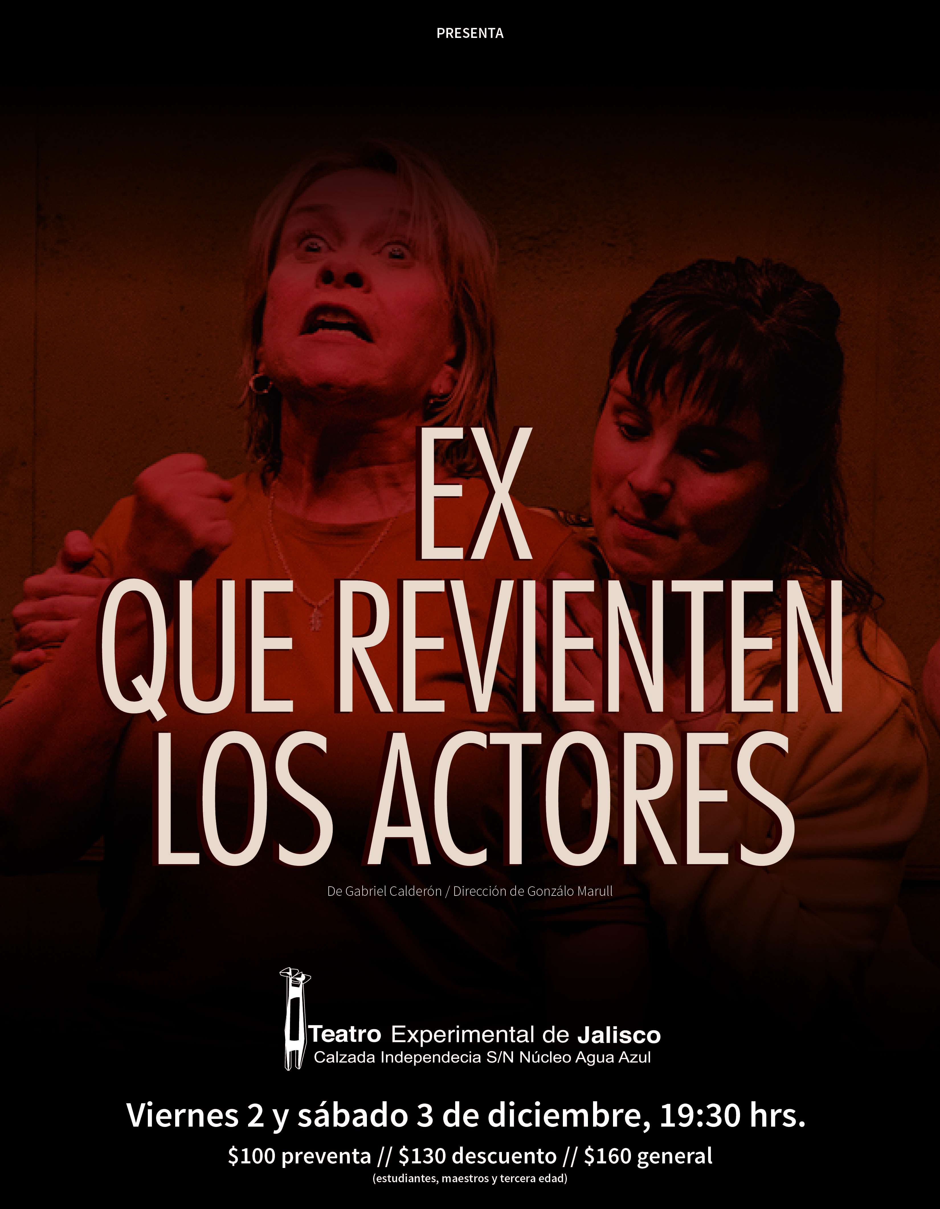 Cartel con texto de la Puesta en escena: Ex que revienten los actores.