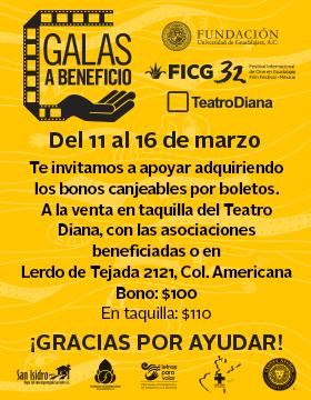 Cartel con texto de Galas a beneficio, en el marco del Festival Internacional de Cine en Guadalajara (FICG 32)