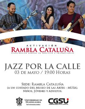 Cartel informativo y de invitación al Jueves de Rambla Cataluña: Jazz por la calle. A realizarse el 3 de mayo, a las 19:00 horas. En la Rambla Cataluña ¡Entrada libre!