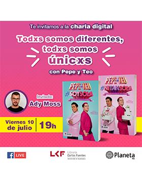 Charla digital: Todxs somos diferentes, todxs somos únicxs, con Pepe y Teo