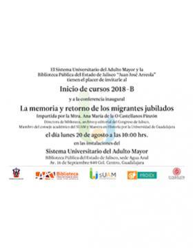 Cartel informativo sobre el Inicio de cursos 2018B del SUAM y conferencia magistral: La memoria y retorno de los migrantes jubilados, el día 20 de agosto en las Instalaciones del Sistema Universitario del Adulto Mayor