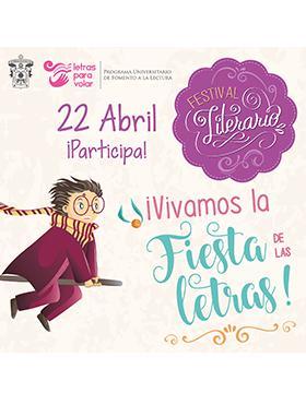 Cartel informativo y de invitación al Festival Literario: ¡Vivamos la fiesta de las letras!. A realizarse el 22 de abril a las 10:00 horas. La ruta del desfile será de la Rambla Cataluña hacia la Plaza de la Liberación.