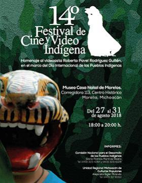 Cartel informativo sobre el 14° Festival de Cine y Video Indígena, del 27 al 31 de agosto en el Museo Casa Natal de Morelos (Morelia, Michoacán)