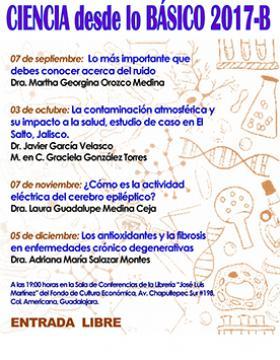 """Cartel con texto informativo de Ciencia desde lo básico 2017B. Progrmación a a realizarse el 3 de octubre, 7 de noviembre y 5 de diciembre a las 19:00 horas, en la sala de conferencias de la Librería """"José Luis Martínez"""" del Fondo de Cultura Económica. Entrada libre."""