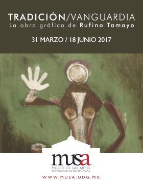 Cartel de invitación a la exposición de la obra gráfica de Rufino Tamayo: Tradición/Vanguardia en el Musa.