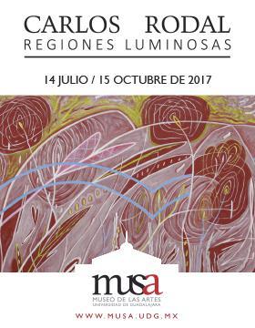 Cartel con texto informativo y alusivo a la exposición: Regiones Luminosas de Carlos Rodal; que se realizará del 14 de julio al 15 de octubre en las salas 8, 9 y 10 del Museo de las Artes.