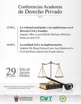 Cartel informativo de las Conferencias Academia de Derecho Privado. A desarrollarse el 29 de abril, a las 15:00 y 16:00 horas, en la Sala de Juicios Orales del CUTonalá