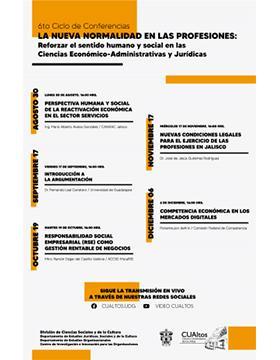 """6to. Ciclo de Conferencias: """"La nueva normalidad en las profesiones: Reforzar el sentido humano y social en las Ciencias Económico-Administrativas y Jurídicas"""""""