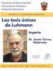 Cartel informativo de la Conferencia magistral: Las tesis únicas de Luhmann, a desarrollarse el 3 de mayo a las 13:00 horas. Casa La Paz, Av. La Paz 2453, Col. Arcos Sur