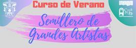 Cartel informativo del Curso de verano: Semillero de grandes artistas. Del 1 al 26 de julio, sede: Casa de Arte del CUSur
