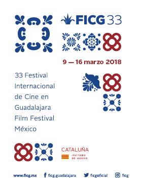 33 Festival Internacional de Cine en Guadalajara FIlm Festival México del 9 al 16 de marzo 2018