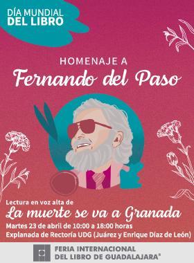Cartel informativo del evento: Día Mundial del Libro. Homenaje a Fernando del Paso. A realizarse el 23 de abril, de 10:00 a 18:00 horas, en la Explanada de Rectoría UDG (Juárez y Enrique Díaz de León)