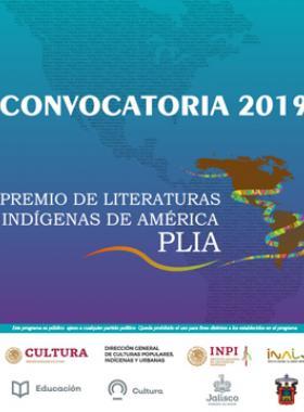 Cartel informativo de la convocatoria 2019 del Premio de Literaturas Indígenas de América PLIA. Fecha de recepción de trabajos del 6 de mayo al 12 de agosto. Invitan Centro Universitario del Norte (CUNORTE)