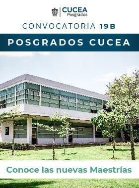 Cartel informativo de la convocatoria 2019B de los Posgrados del Centro Universitario de Ciencias Económico Administrativas (CUCEA)