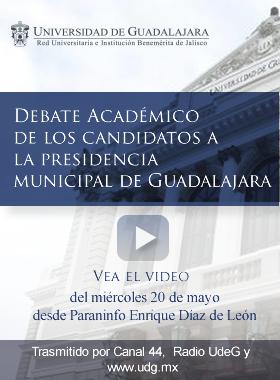 Vea el debate académico de los candidatos a la presidencia municipal de Guadalajara