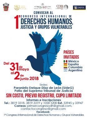 Cartel informativo del 1° Congreso Internacional de Derechos Humanos, Justicia y Grupos Vulnerables. 31 de mayo al 2 de junio, en el Paraninfo Enrique Díaz de León y Patio del Supremo Tribunal de Justicia ¡Sin costo, previo registro, cupo limitado!