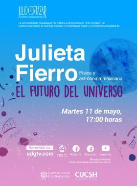Cátedra Latinoamericana Julio Cortázar con Julieta Fierro, Física y astrónoma mexicana