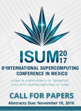 """ISUM 2017 8º International Supercomputing Conference in México, Living in a new world of """"Brontus"""" data with supercomputing at hand"""