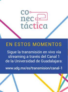 Cartel con texto informativo y de invitación de Conectáctica, para seguir su transmisión en vivo, vía streaming, a través del canal 1 de la Universidad de Guadalajara; proporcionando para ello un enlace.