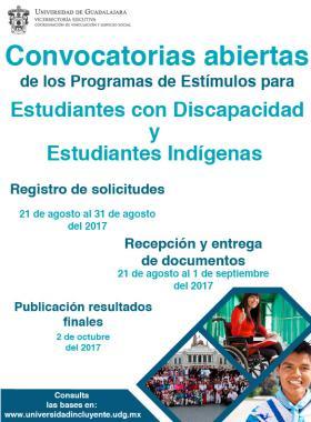 Convocatorias abiertas de los Programas de Estímulos para Estudiantes con Discapacidad y Estudiantes Indígenas - Registro de solicitudes  21 de agosto al 31 de agosto del 2017 - Recepeción y entrega de documentos 21 de agosto al 01 de septiembre del 2017 - Publicación de resultados finales 2 de octubre del 2017
